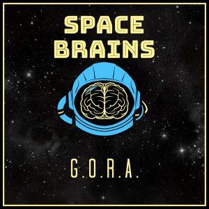 Space Brains - 11 - GORA
