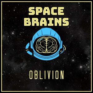 Space Brains - 17 - Oblivion