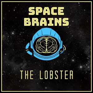 Space Brains - 2 - The Lobster