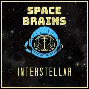 Space Brains - 29 - Interstellar
