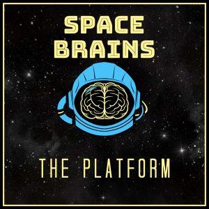 Space Brains - 32 - The Platform