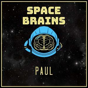 Space Brains - 38 - Paul
