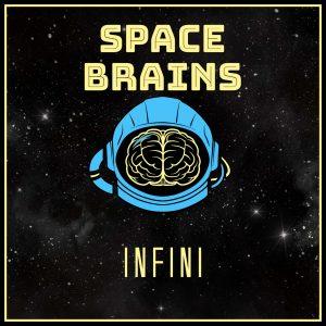 Space Brains - 41 - Infini