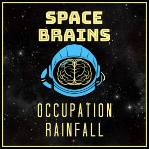 Space Brains - 42 - Occupation Rainfall