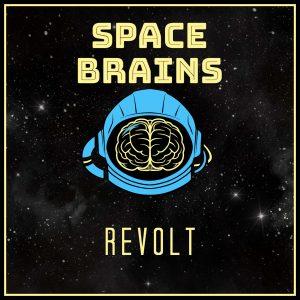 Space Brains - 9 - Revolt