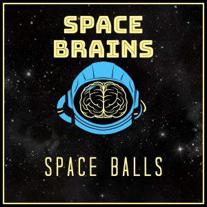 Space Brains - 53 - Space Balls