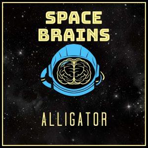 Space Brains - 54 - Alligator