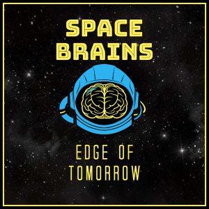Space-Brains-62-Edge-of-Tomorrow
