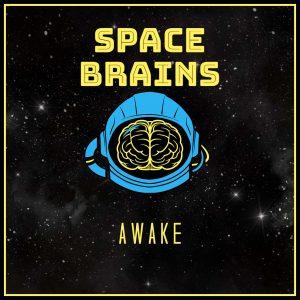Space Brains - 64 - Awake